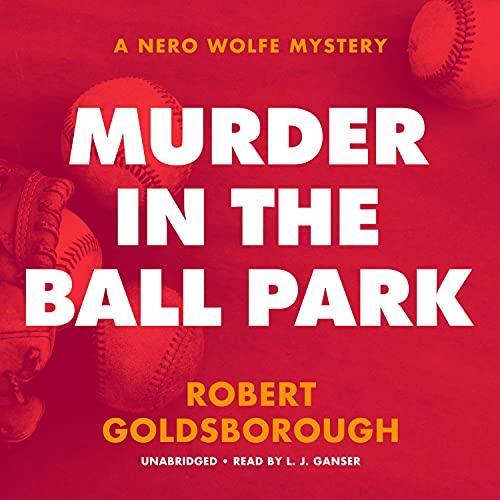 Murder in the Ball Park Audiobook By Robert Goldsborough cover art