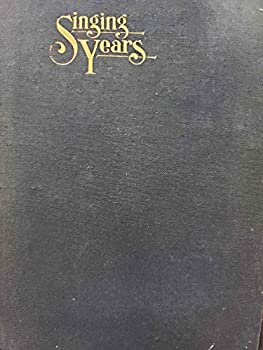 Hardcover Singing Years: The Sonoma County Anthology of Poetry and Prose Book