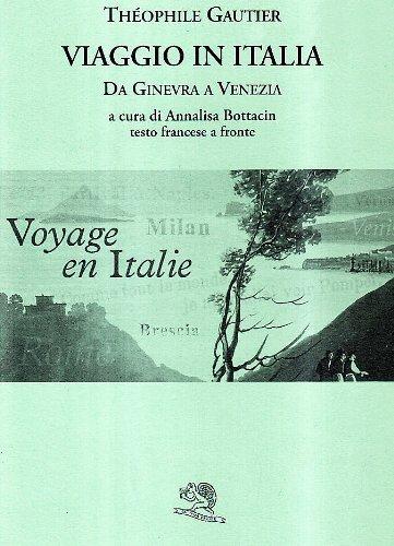 Viaggio in Italia da Ginevra a Venezia. Testo francese a fronte