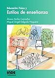 Educación Física Y Estilos De Enseñanza: 023 (PEDAGOGIA DE LA EDUCACION FISICA Y EL DEPORTE)
