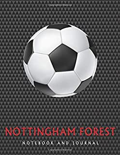 Nottingham Forest: Soccer Journal / Notebook /Diary  to write in and record your thoughts.