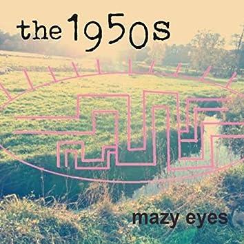 Mazy Eyes