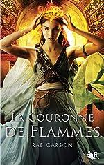 La Couronne de flammes - Tome 2 de Rae CARSON