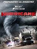 Hurricane - Allerta uragano...