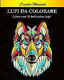 Lupi da colorare: Libro da colorare con 51 bellissimi lupi. Libro da colorare per adulti antistress con lupi e pattern mandala. Regalo perfetto per amanti degli animali