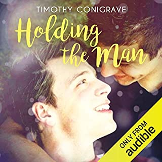 Holding the Man                   By:                                                                                                                                 Timothy Conigrave                               Narrated by:                                                                                                                                 Stephen Phillips                      Length: 9 hrs and 51 mins     57 ratings     Overall 4.4