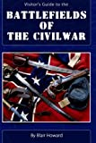 Battlefields of the Civil War: A Visitor's Guide (Volume 1)