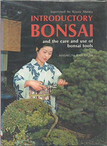Introductory Bonsai: And the Use and Care of Bonsai Tools