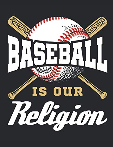 Baseball Is Our Religion: Baseball Notebook, Blank Paperback Lined Book For Baseball Player to Write In, 150 pages, college ruled