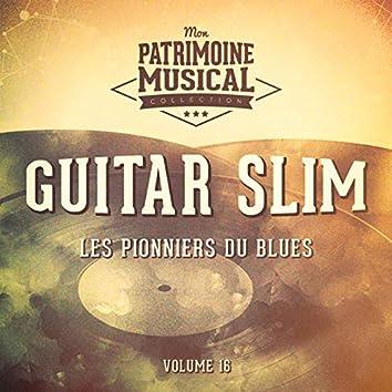 Les pionniers du Blues, Vol. 16 : Guitar Slim