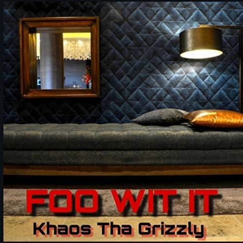 Khaos Tha Grizzly