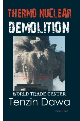 Thermo-Nuclear Demolition: A Documentary of America's Atomic History, Political Psychopathy and the 9–11 World Trade Center Debacle