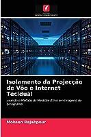 Isolamento da Projecção de Vôo e Internet Tecidual