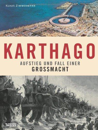 Karthago: Aufstieg und Fall einer Großmacht
