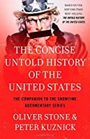 The Concise Untold History of the United States by Oliver Stone Peter Kuznick(2014-10-14)