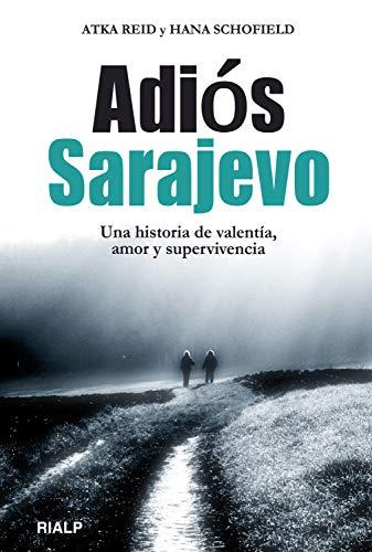 Adiós Sarajevo (Biografías y Testimonios)