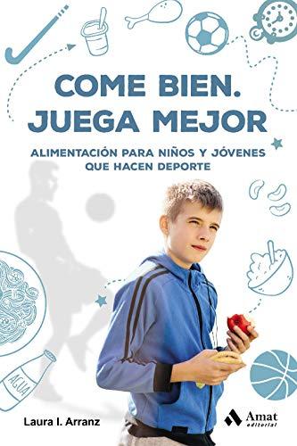 Come bien. Juega mejor: Alimentación para niños y jóvenes que hacen deporte