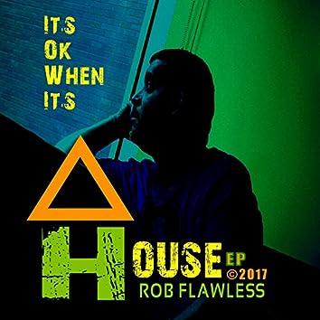 It's Ok When It's House EP