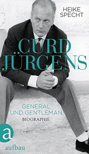 Curd Jürgens: General und Gentleman. Die Biographie