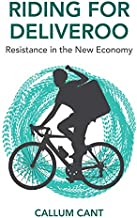 Riding for Deliveroo: Resistance in the New Economy (English