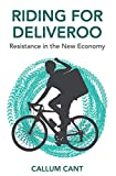Riding for Deliveroo: Resistance in the New Economy (English Edition)