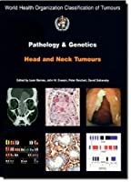 Pathology And Genetics of Head and Neck Tumours (WHO Classification of Tumours)