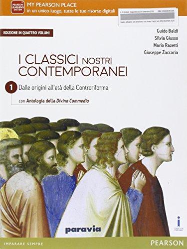 Classici nostri contemporanei. Con Divina commedia. Per le Scuole superiori. Con e-book. Con espansione online (Vol. 1)