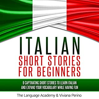 Italian Short Stories for Beginners     9 Captivating Short Stories to Learn Italian and Expand Your Vocabulary While Having Fun              By:                                                                                                                                 The Language Academy,                                                                                        Viviana Perino                               Narrated by:                                                                                                                                 Carmen Lov,                                                                                        Susana Larraz                      Length: 6 hrs and 35 mins     31 ratings     Overall 4.6