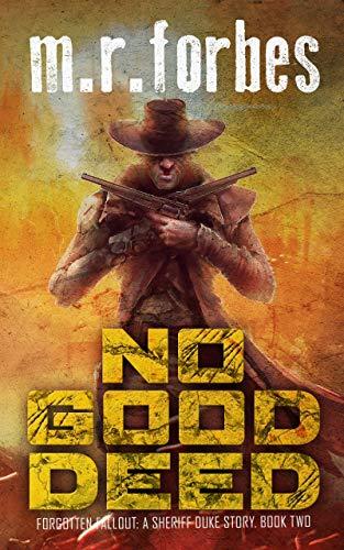No Good Deed: A Sheriff Duke Story (Forgotten Fallout Book 2)