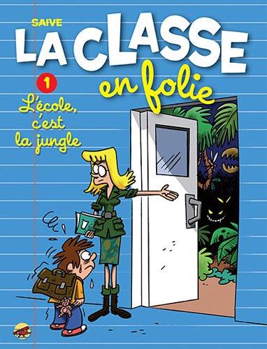 La classe en folie, Tome 1 : L'école, c'est la jungle