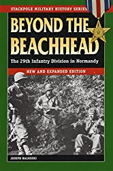Beyond the Beachhead: The 29th Infantry Division in Normandy (Stackpole Military History Series)
