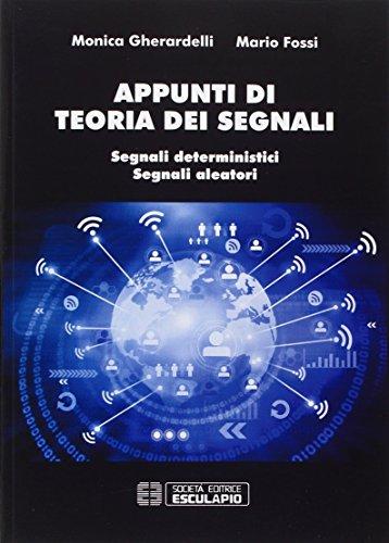 Appunti di teoria dei segnali. Segnali deterministici e segnali aleatori