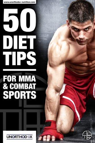 50 Diät-Tipps für MMA und Kampfsport: Ein MMA-Diät und Nahrungs Buch