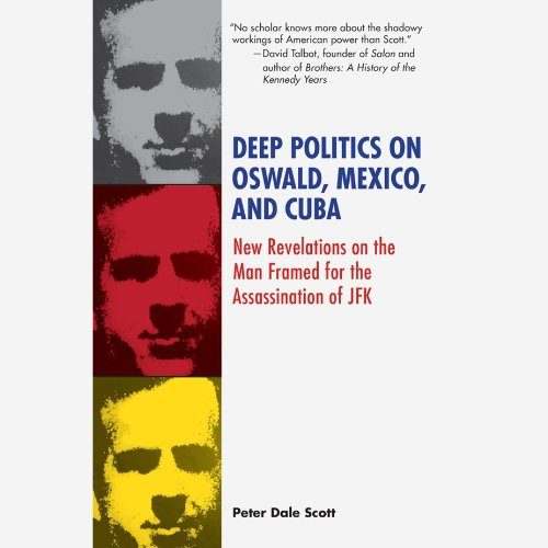 Deep Politics on Oswald, Mexico, and Cuba audiobook cover art