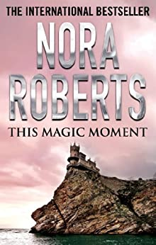This Magic Moment by [Nora Roberts]