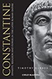Constantine: Dynasty, Religion and Power in the Later Roman Empire (Blackwell Ancient Lives Book 16)