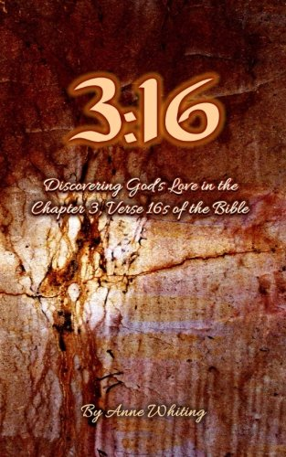 3:16: Discovering God's Love in the Chapter 3, Verse 16s of the Bible