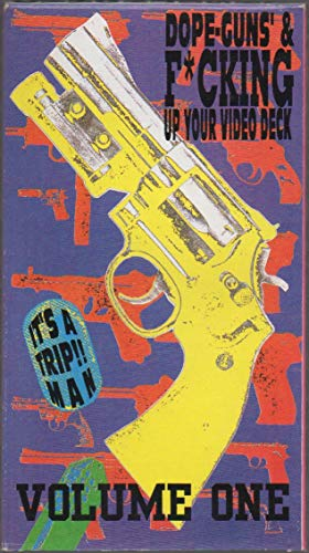 Dope-Guns' & F*cking: Up Your Video Deck, Volume One (VHS tape): Lubricated Goat, In the Raw, Helmet, Bad Mood, Cows, Cartoon Corral, Helios Creed, Halo of Flies, No Time, Vertigo, God Bullies, etc.