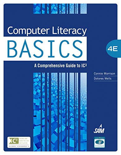 Compare Textbook Prices for Computer Literacy Basics: A Comprehensive Guide to IC3 4 Edition ISBN 9781133629726 by Morrison, Connie,Wells, Dolores