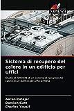 Sistema di recupero del calore in un edificio per uffici: Studio di fattibilità di un sistema di recupero del calore in un edificio per uffici a Malta