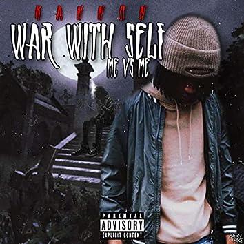 War With Self (Me vs. Me)