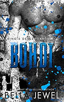Bohdi: King's Descendants MC #6 (King's Descendant's) by [Bella Jewel]