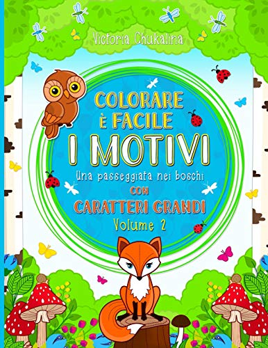 """Colorare è facile - I motivi: """"Una passeggiata nei boschi"""" - Libro da colorare per tutte le età con caratteri grandi - per i principianti, le persone ... della foresta, uccelli, fiori, bacche, funghi"""