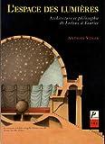 L'Espace des lumières. Architecture et philosophie de Ledoux à Fourier