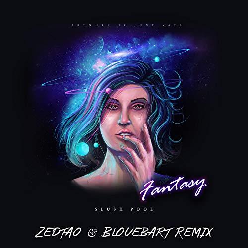 Fantasy (Zedtao & Blouebart Remix)