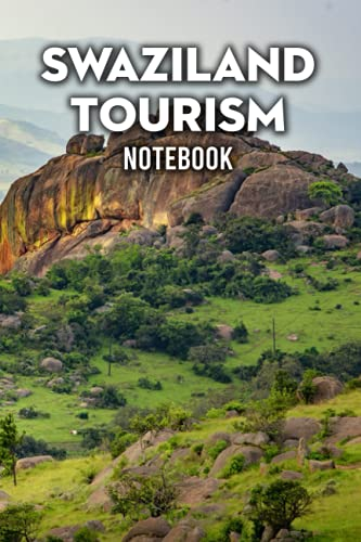 Swaziland Tourism Notebook: Notebook|Journal| Diary/ Lined - Size 6x9 Inches 100 Pages