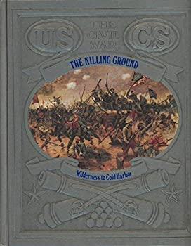 The Killing Ground: Wilderness to Cold Harbor - Book #20 of the Civil War