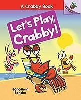 Let's Play, Crabby! (Crabby: Scholastic Acorn)