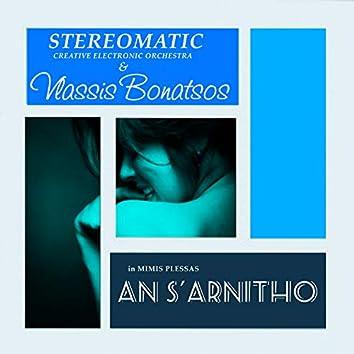 An S' Arnitho (Stereomatic C.E.O. Rework)