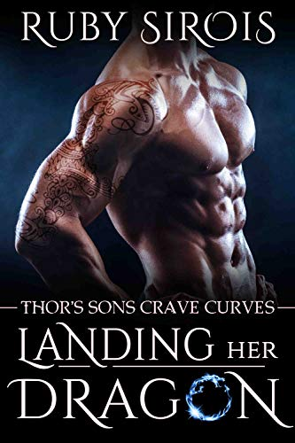 Landing Her Dragon: BBW Paranormal Shape Shifter Baby Romance (Thor's Sons Crave Curves Book 2) by [Ruby Sirois]